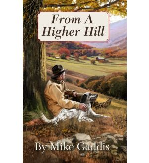 From A Higher Hill by Mike Gaddis